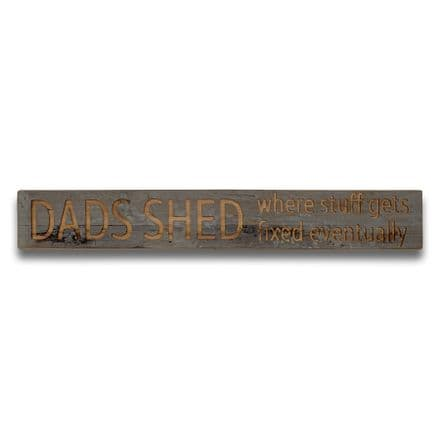 Dads Shed Grey Wash Wooden Message Plaque
